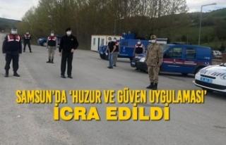 Samsun'da 'Huzur ve Güven Uygulaması' İcra...
