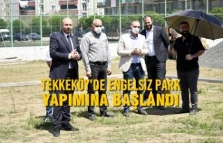 Tekkeköy'de Engelsiz Park Yapımına Başlandı