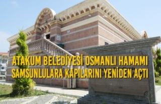 Atakum Belediyesi Osmanlı Hamamı Samsunlulara Kapılarını...