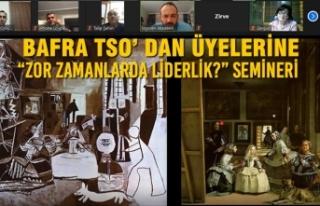 """Bafra TSO' dan Üyelerine """"Zor Zamanlarda Liderlik?""""..."""