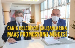 Canik Belediyesi Çalışanlarına Maaş Promosyonu...