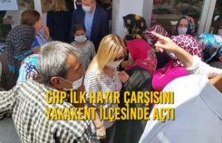 CHP İlk Hayır Çarşısını Yakakent İlçesinde...