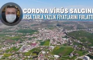 Corona Arsa Tarla Yazlık Fiyatlarını Fırlattı