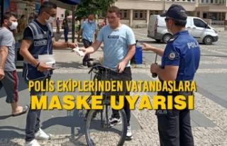 Polis Ekiplerinden Vatandaşlara Maske Uyarısı