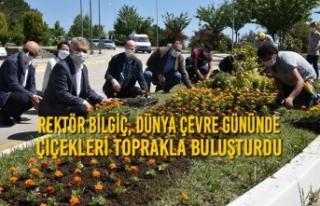 Rektör Bilgiç, Dünya Çevre Gününde Çiçekleri...