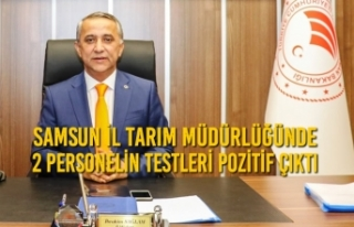 Samsun İl Tarım Müdürlüğünde 2 Personelin Testleri...