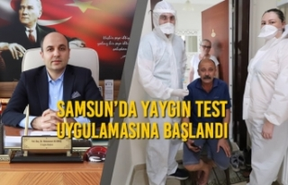Samsun'da Yaygın Test Uygulamasına Başlandı