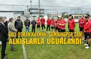 Vali Osman Kaymak, Samsunspor'dan Alkışlarla Uğurlandı