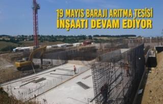19 Mayıs Barajı Arıtma Tesisi İnşaatı Devam...