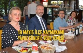 19 Mayıs İlçe Kaymakamı Yavuz Güner'e Veda...