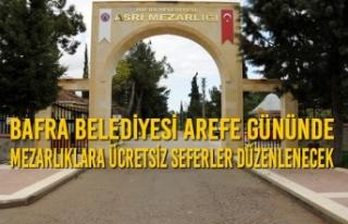 Bafra Belediyesi Arefe Gününde Mezarlıklara Ücretsiz...