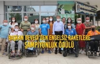 Başkan Cemil Deveci'den Engelsiz Raketlere Şampiyonluk...