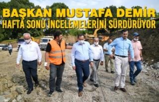 Başkan Mustafa Demir, Hafta Sonu İncelemelerini...