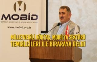 Milletvekili Köktaş, Mobilya Sektörü Temsilcileri...