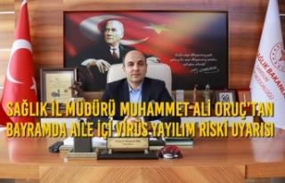 Sağlık İl Müdürü Oruç'tan Bayramda Aile İçi...