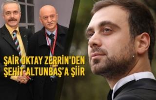 Şair Oktay Zerrin'den Şehit Altunbaş'a Şiir
