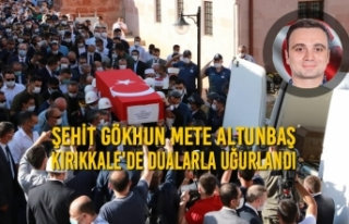 Şehit Gökhun Mete Altunbaş Kırıkkale'de...