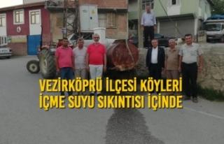 Vezirköprü İlçesi Köyleri İçme Suyu Sıkıntısı...
