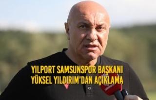 Yılport Samsunspor Başkanı Yüksel Yıldırım'dan...