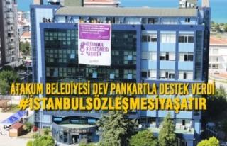 Atakum Belediyesi dev pankartla destek verdi #İstanbulSözleşmesiYaşatır