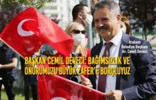 Başkan Cemil Deveci: Bağımsızlık ve Onurumuzu...