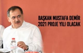 Başkan Demir : 2021 Proje Yılı Olacak