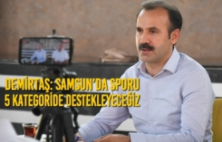 Demirtaş: Samsun'da Sporu 5 Kategoride Destekleyeceğiz