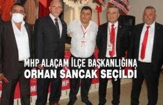 Orhan Sancak; MHP Alaçam İlçe Başkanlığı'na...