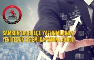 Samsun'da 8 İlçe Yatırımlarda Yeni Teşvik Sistemi...