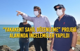 """""""Yakakent Sahil Düzenleme"""" Projesi Alanında..."""