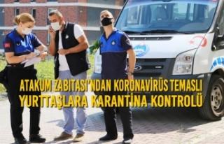 Atakum Zabıtası'ndan Koronavirüs Temaslı Yurttaşlara...