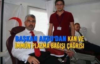 Başkan Aksu'dan Kan ve İmmün Plazma Bağışı...