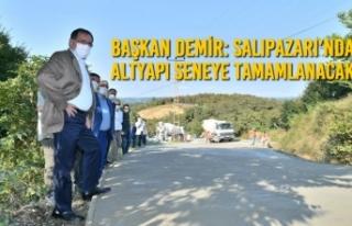 Başkan Demir: Salıpazarı'nda Altyapı Seneye...