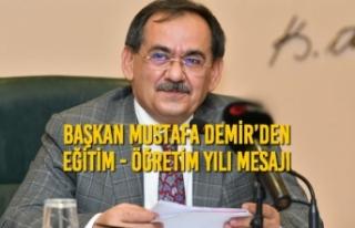 Başkan Mustafa Demir'den Yeni Eğitim - Öğretim...