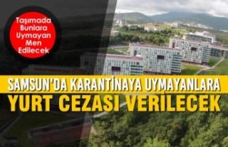 Samsun'da Karantinaya Uymayanlara Yurt Cezası