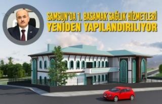 Samsun'da 1. Basamak Sağlık Hizmetleri Yeniden...