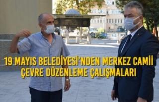 19 Mayıs Belediyesi'nden Merkez Camii Çevre Düzenleme...