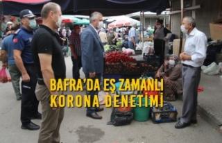 Bafra'da Eş Zamanlı Korona Denetimi