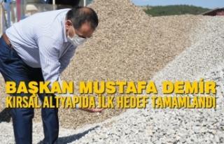 Başkan Demir : Kırsal Altyapıda İlk Hedef Tamamlandı