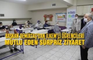 Başkan Demirtaş'dan İlkem'li Öğrencileri...