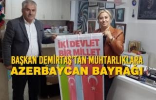 Başkan Demirtaş'tan Muhtarlıklara Azerbaycan...