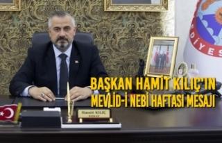 Başkan Kılıç'ın Mevlid-i Nebi Haftası Mesajı