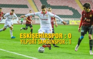 Eskişehirspor : 0 - Yılport Samsunspor  : 1