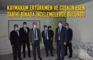 Kaymakam Ertürkmen ve Coşkun Esen Tarihi Binada...