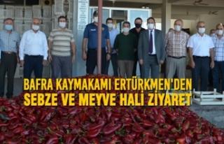 Kaymakam Ertürkmen'den Bafra Sebze Ve Meyve Hali...
