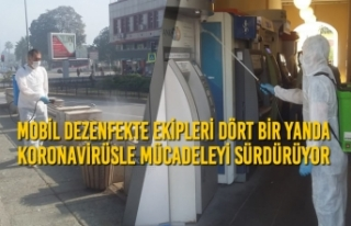 Mobil Dezenfekte Ekipleri Dört Bir Yanda Koronavirüsle...