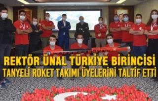 Rektör Ünal Türkiye Birincisi Tanyeli Roket Takımı...