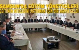 Samsun'da Eğitim Yöneticileri Eğitimin Niteliğini...