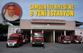 Samsun İtfaiyesi'ne 8 yeni istasyon