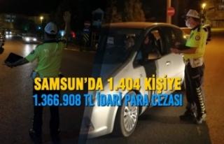 Samsun'da 1.404 Kişiye 1.366.908 TL İdari Para...